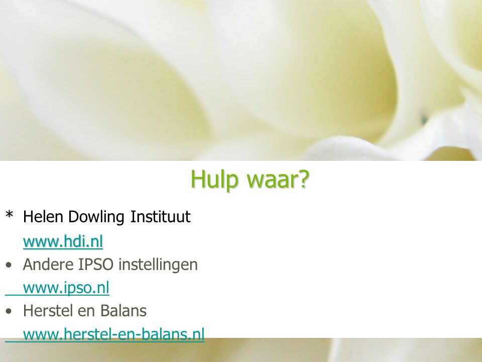Hulp waar * Helen Dowling Instituut www.hdi.nl