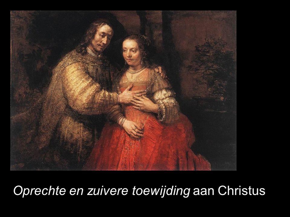 Oprechte en zuivere toewijding aan Christus