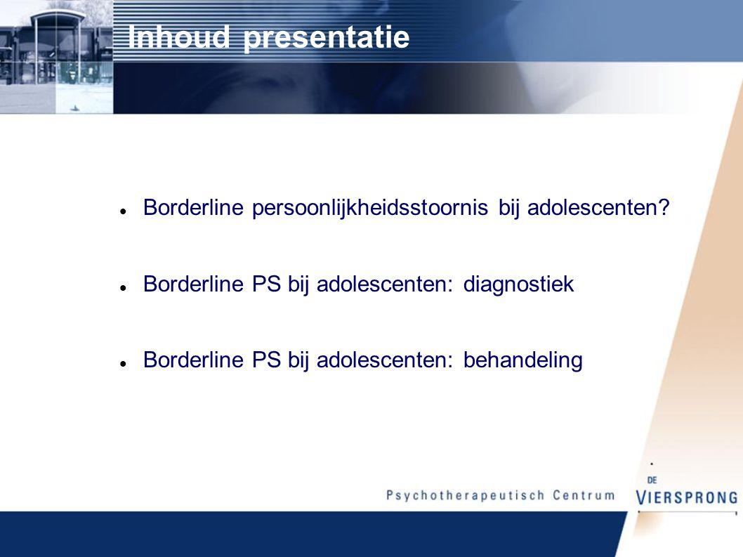 Inhoud presentatie Borderline persoonlijkheidsstoornis bij adolescenten Borderline PS bij adolescenten: diagnostiek.