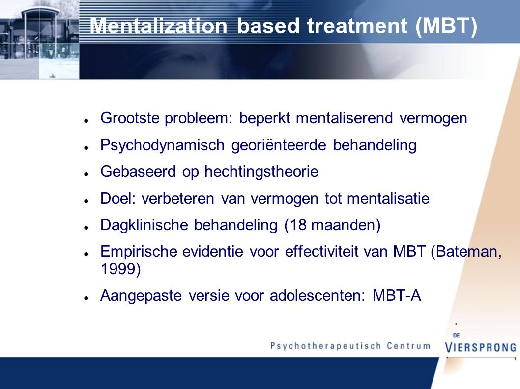 Mentalization based treatment (MBT)