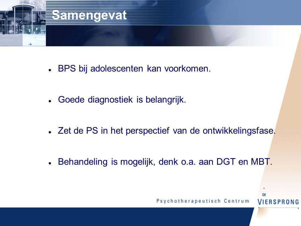 Samengevat BPS bij adolescenten kan voorkomen.