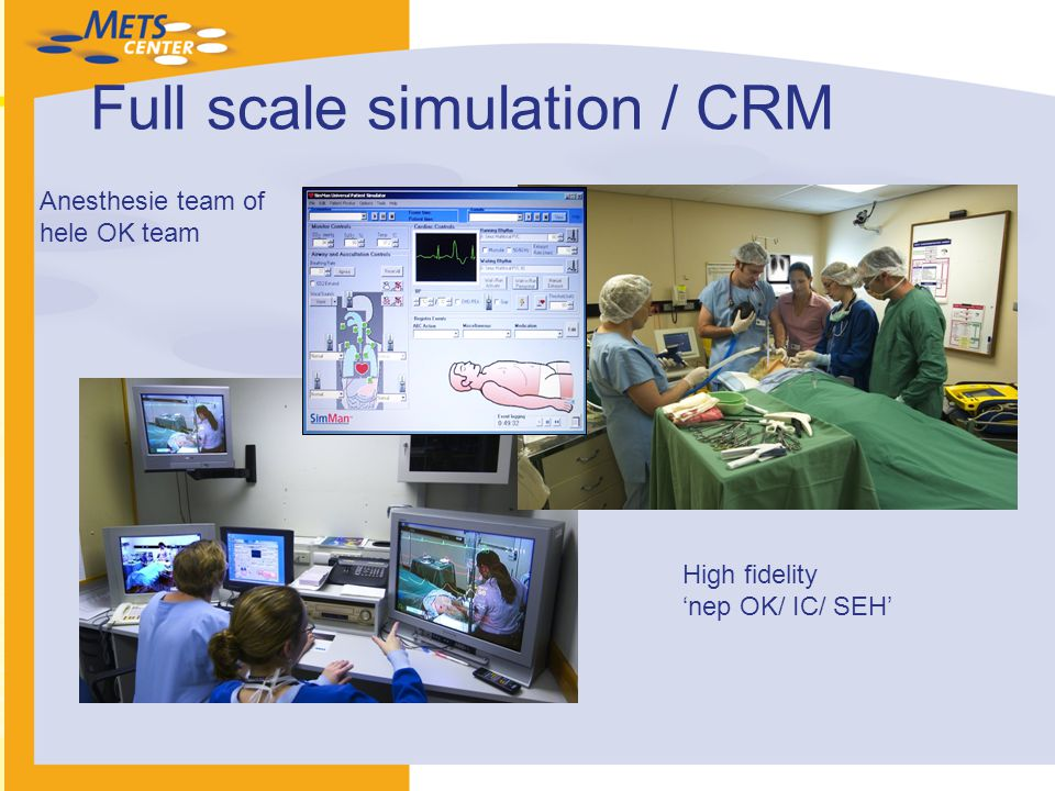Full scale simulation / CRM