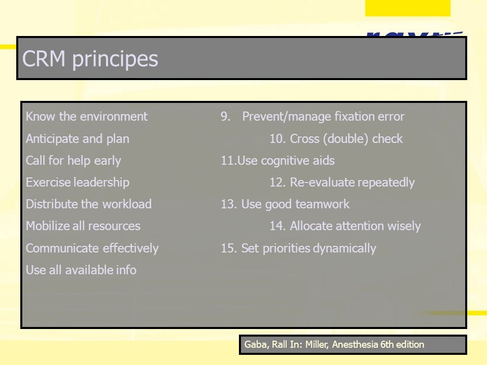 CRM principes Know the environment 9. Prevent/manage fixation error