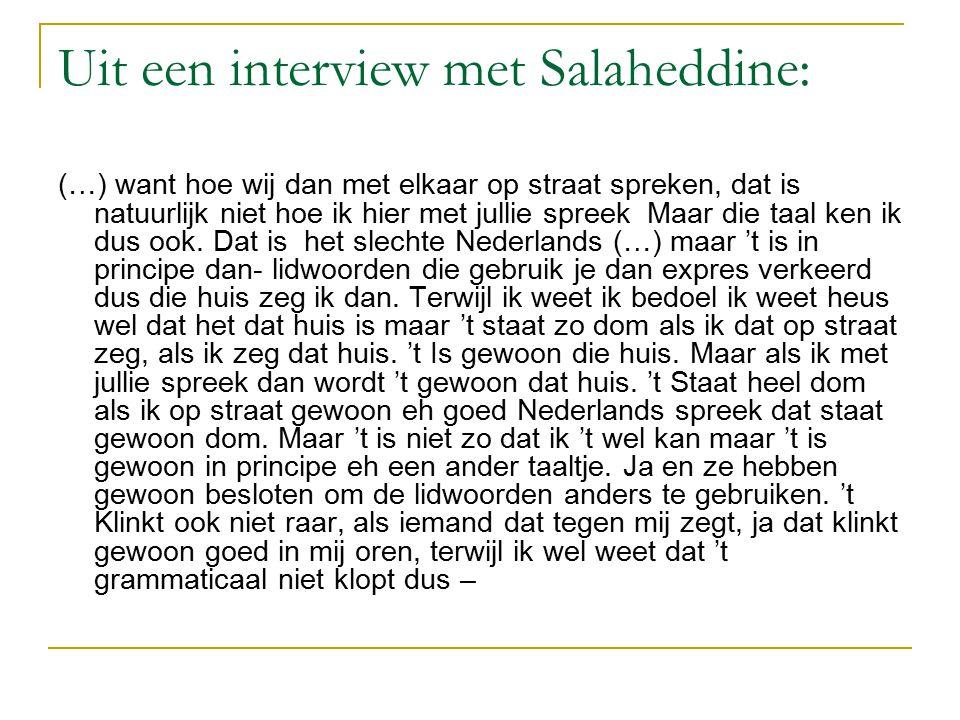 Uit een interview met Salaheddine: