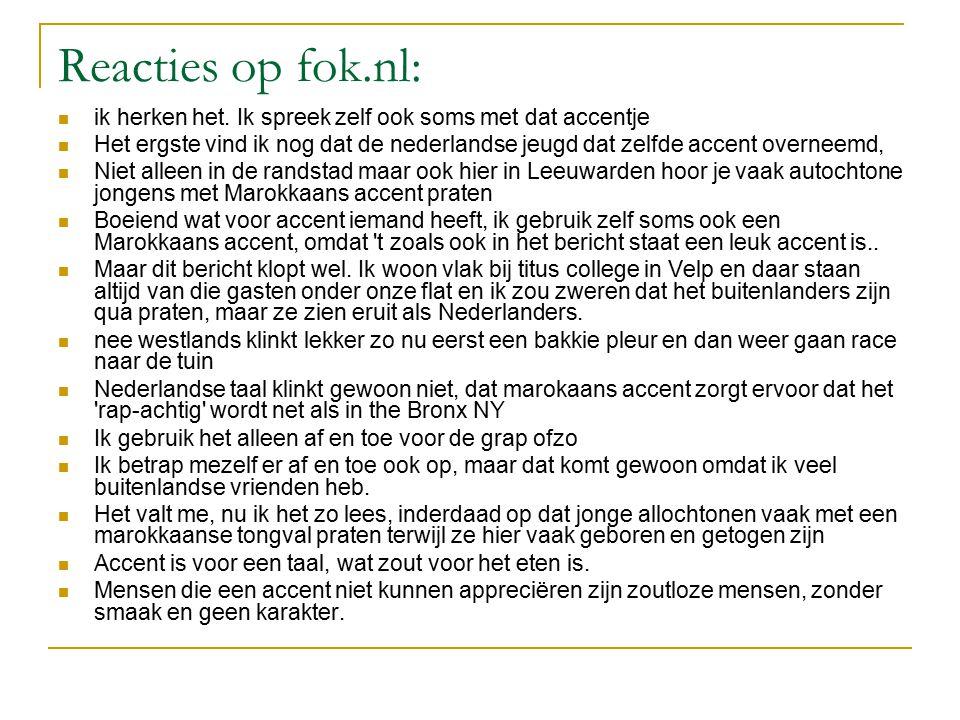 Reacties op fok.nl: ik herken het. Ik spreek zelf ook soms met dat accentje.