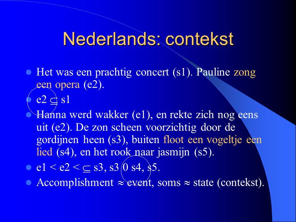 Nederlands: contekst Het was een prachtig concert (s1). Pauline zong een opera (e2). e2  s1.