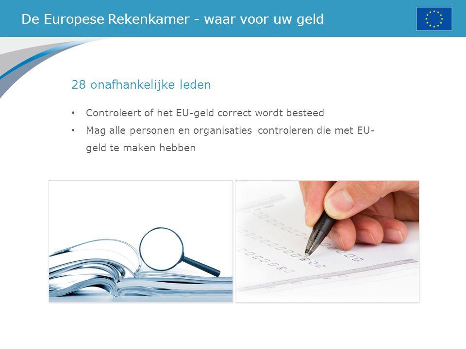 De Europese Rekenkamer - waar voor uw geld