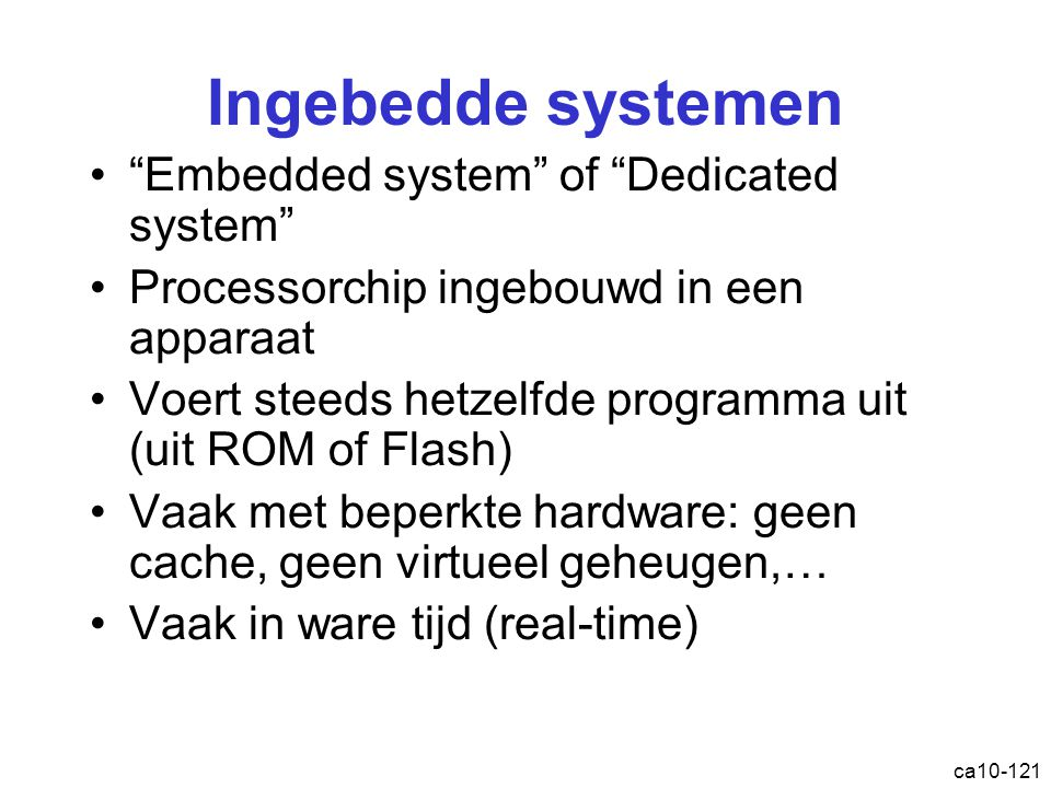 Ingebedde systemen Embedded system of Dedicated system