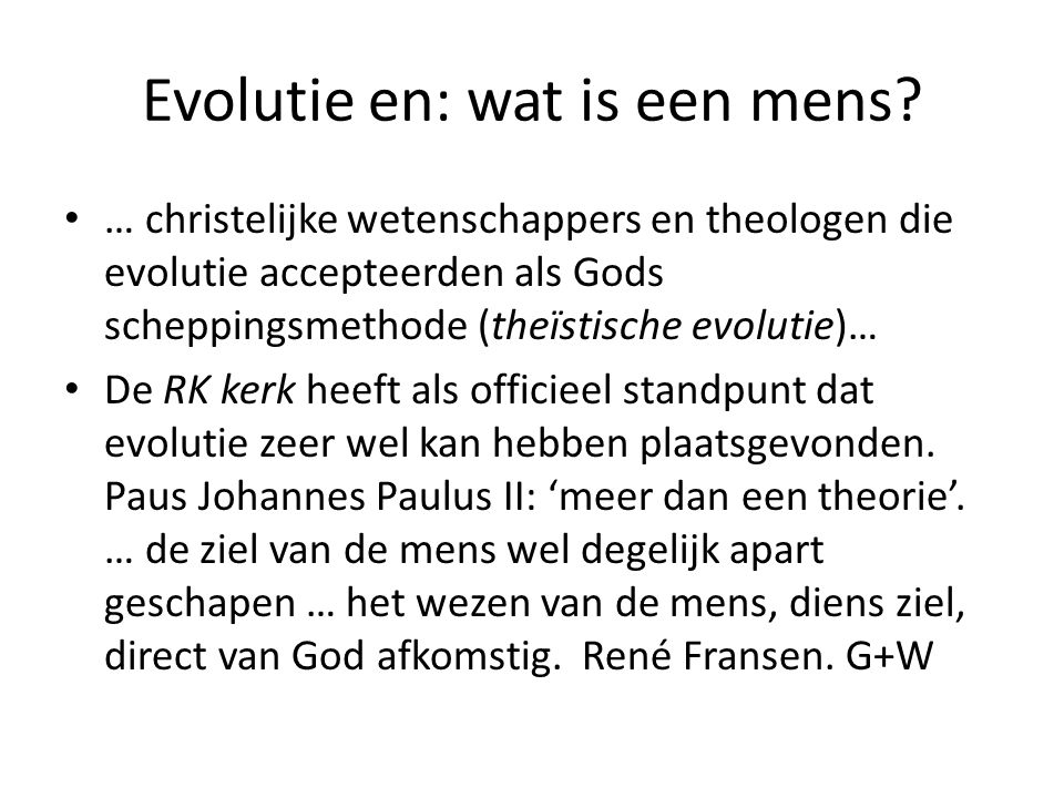 Evolutie en: wat is een mens