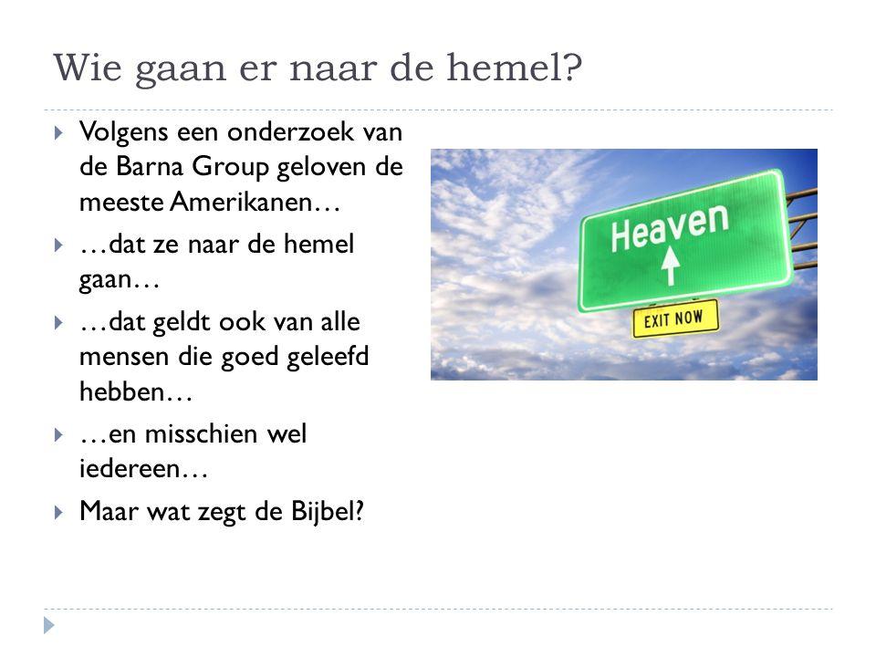 Wie gaan er naar de hemel