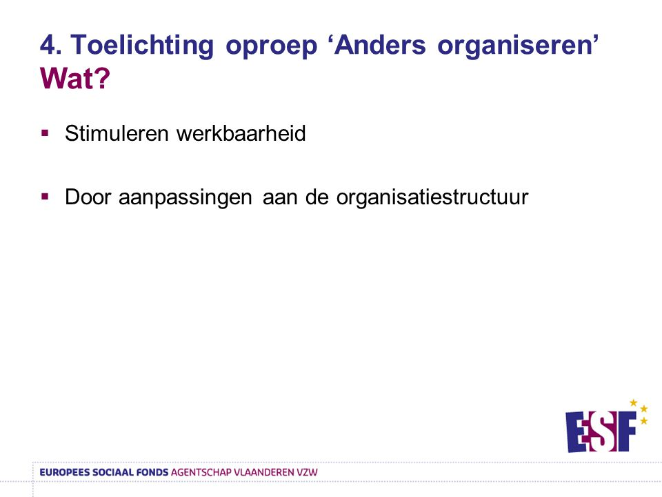 4. Toelichting oproep 'Anders organiseren' Wat