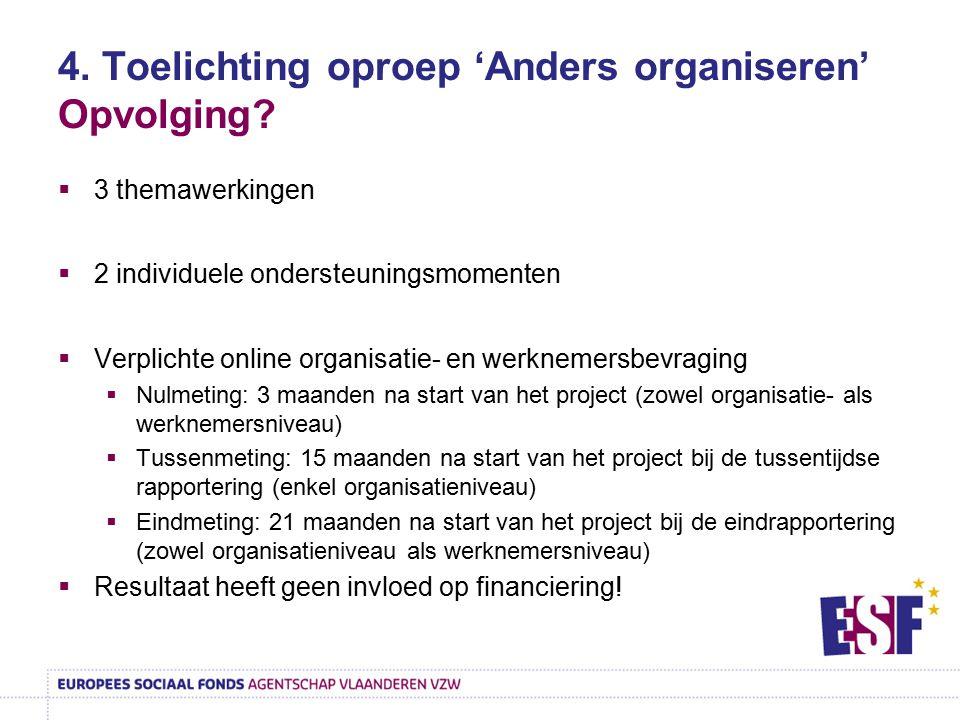 4. Toelichting oproep 'Anders organiseren' Opvolging