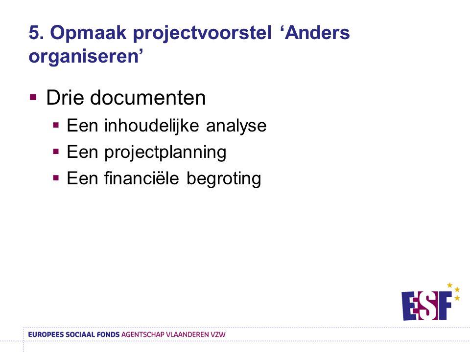 5. Opmaak projectvoorstel 'Anders organiseren'