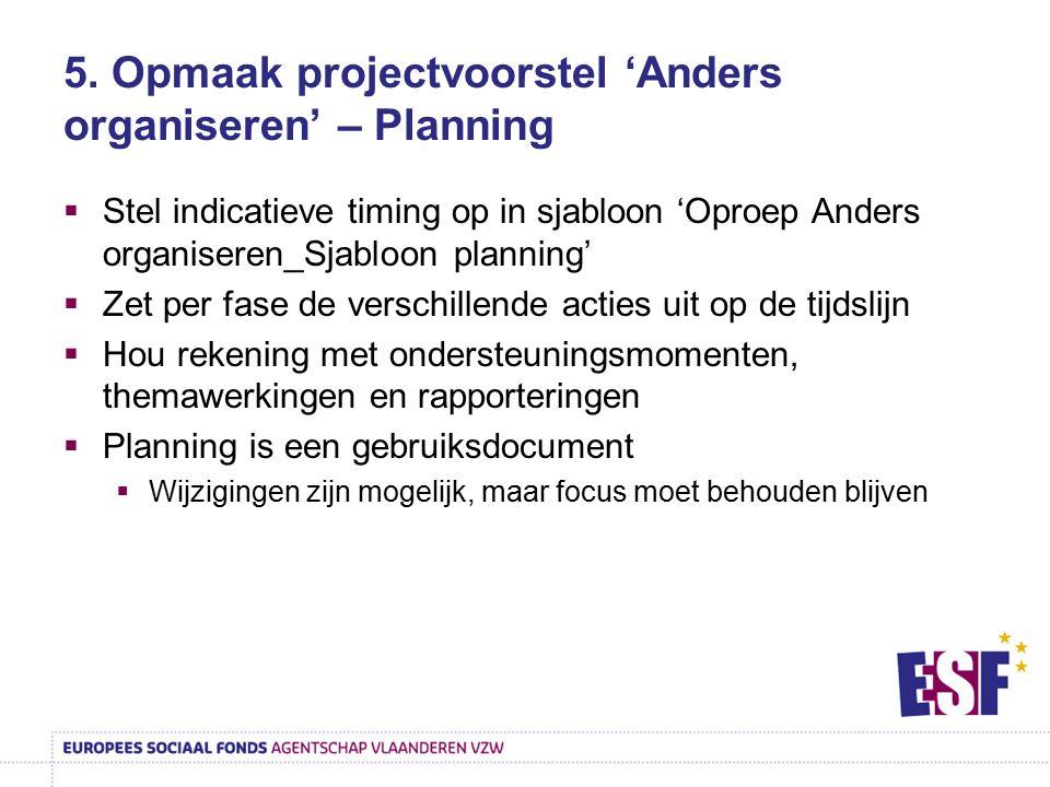 5. Opmaak projectvoorstel 'Anders organiseren' – Planning