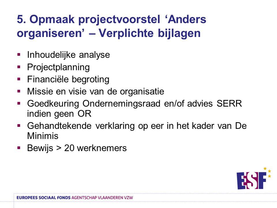 5. Opmaak projectvoorstel 'Anders organiseren' – Verplichte bijlagen