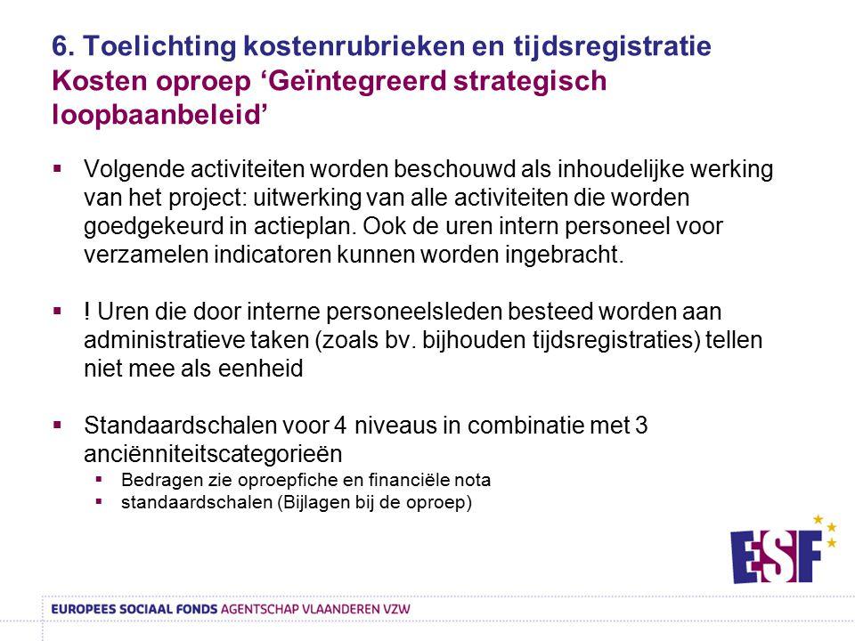 6. Toelichting kostenrubrieken en tijdsregistratie Kosten oproep 'Geïntegreerd strategisch loopbaanbeleid'