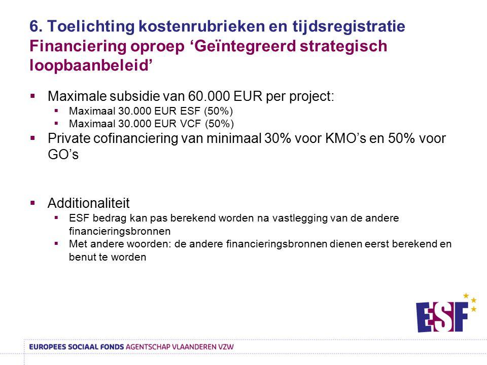 6. Toelichting kostenrubrieken en tijdsregistratie Financiering oproep 'Geïntegreerd strategisch loopbaanbeleid'