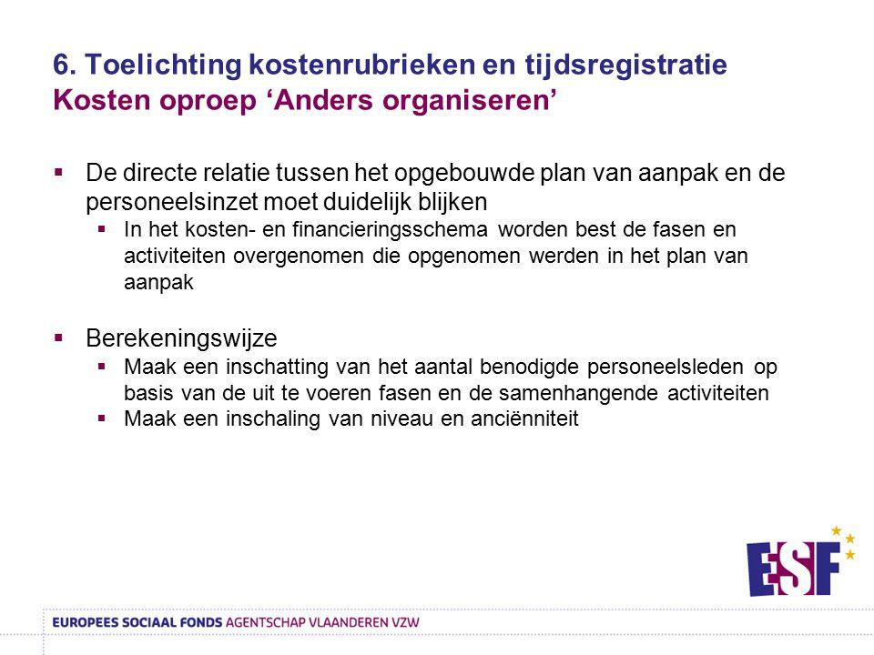 6. Toelichting kostenrubrieken en tijdsregistratie Kosten oproep 'Anders organiseren'