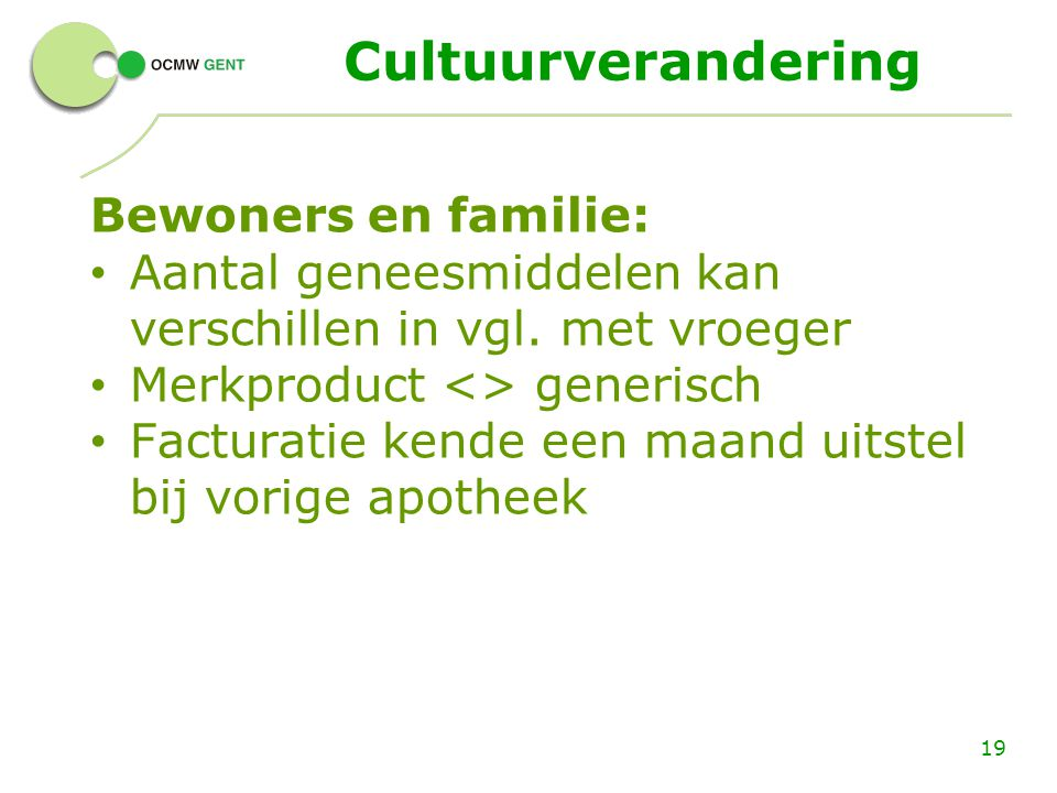 Cultuurverandering Bewoners en familie:
