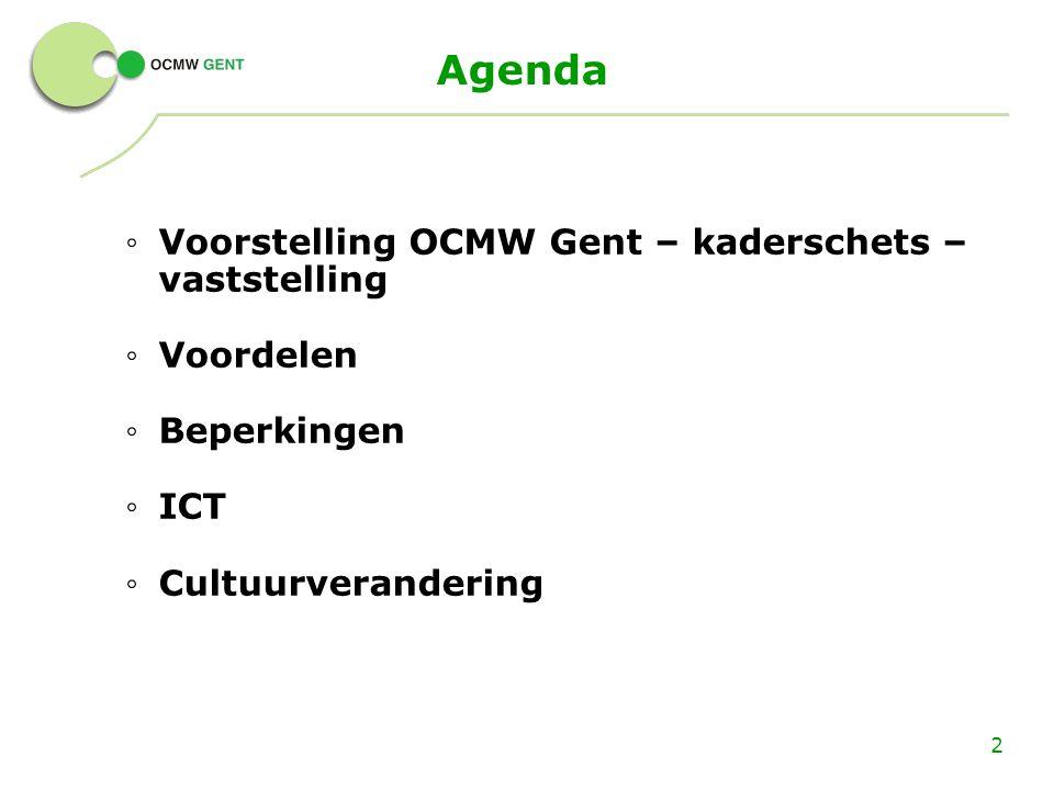 Agenda Voorstelling OCMW Gent – kaderschets – vaststelling Voordelen
