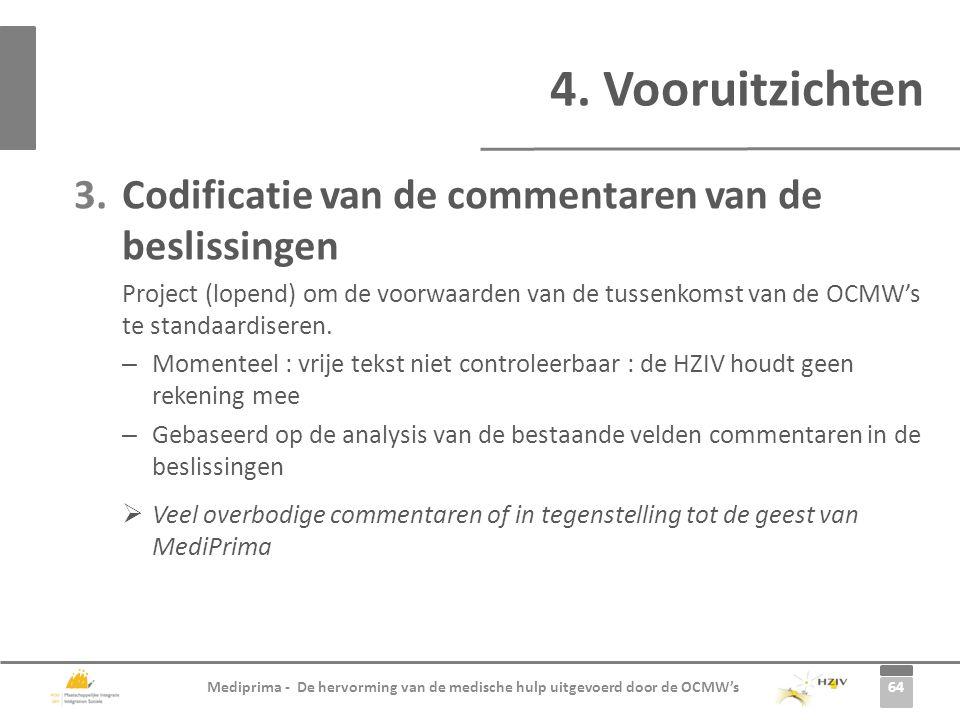 4. Vooruitzichten Codificatie van de commentaren van de beslissingen