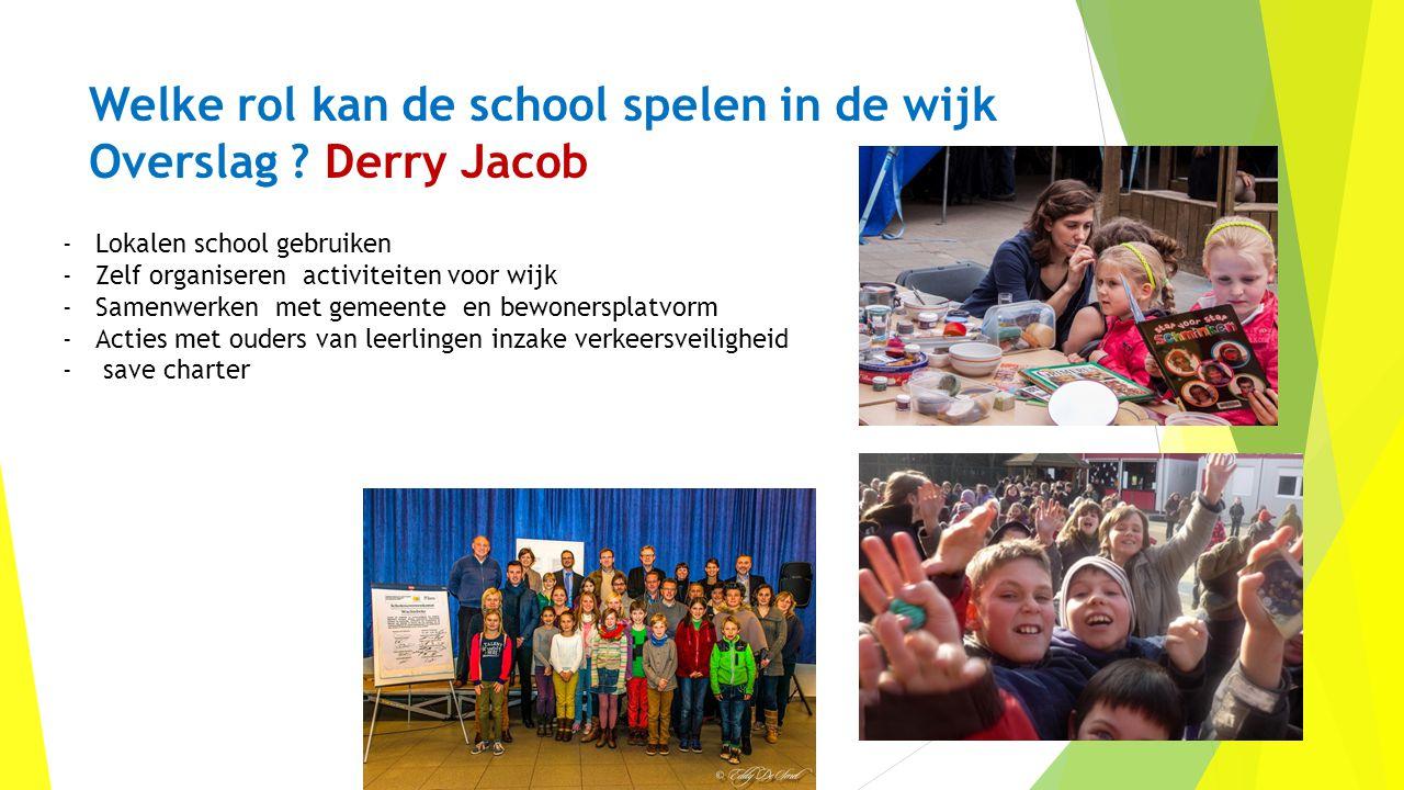Welke rol kan de school spelen in de wijk Overslag Derry Jacob