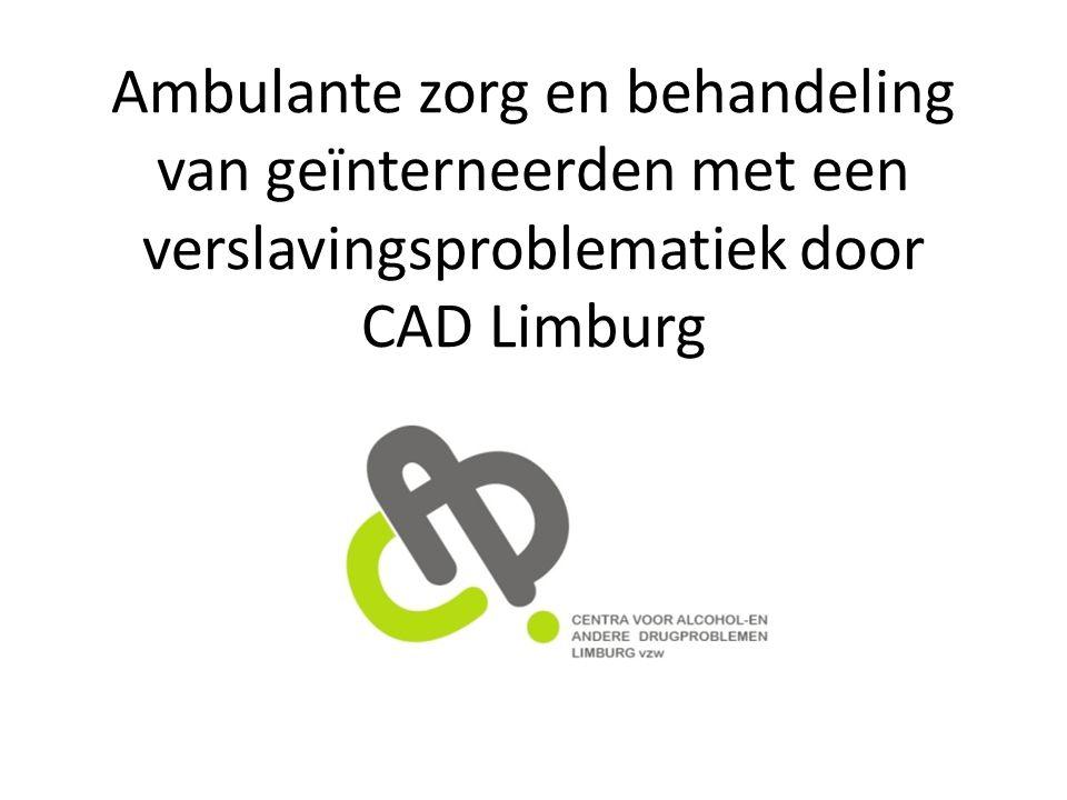 Ambulante zorg en behandeling van geïnterneerden met een verslavingsproblematiek door CAD Limburg
