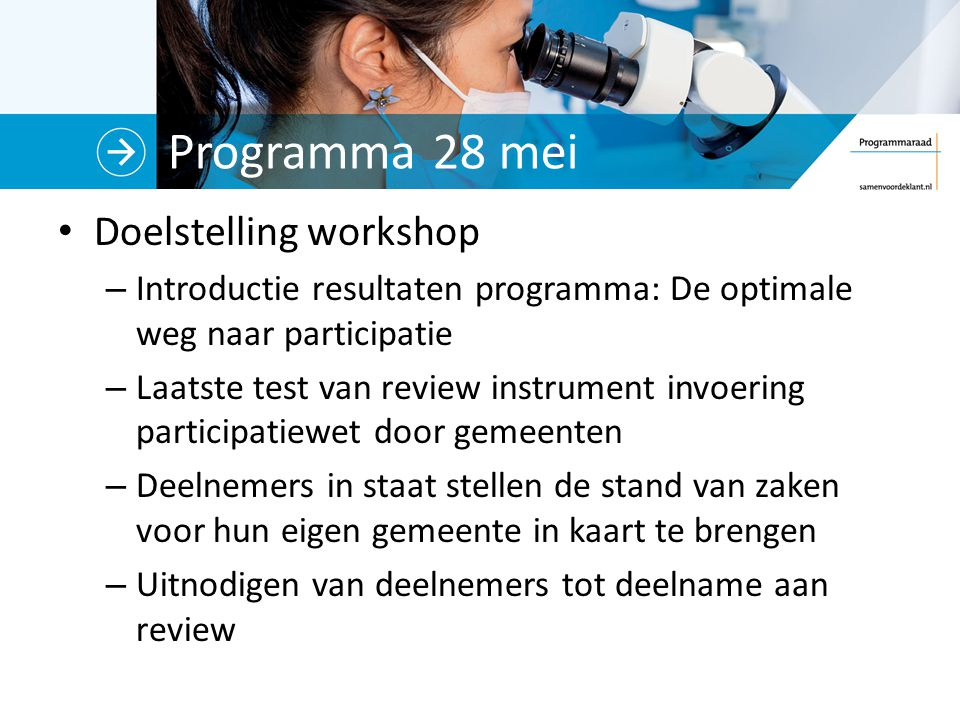 Programma 28 mei Doelstelling workshop