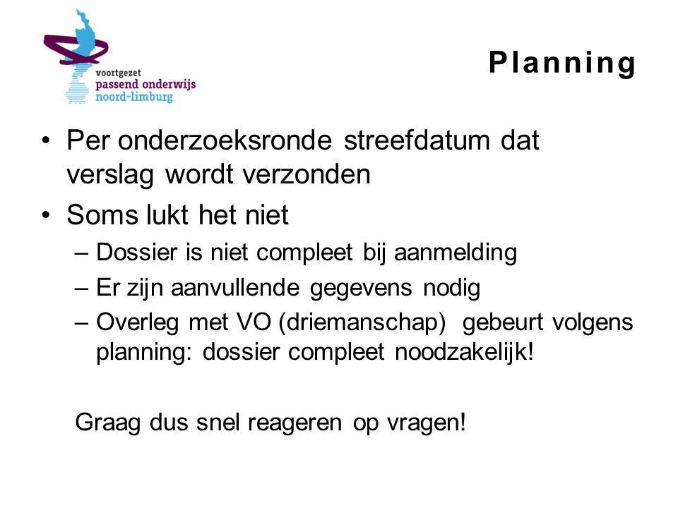 Planning Per onderzoeksronde streefdatum dat verslag wordt verzonden