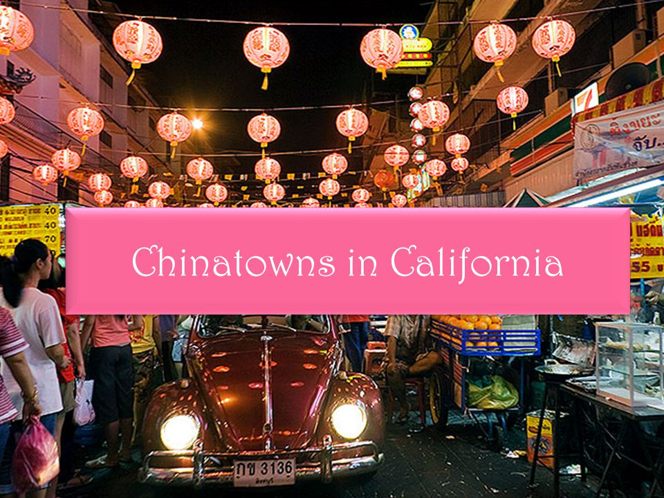 Chinatowns in California