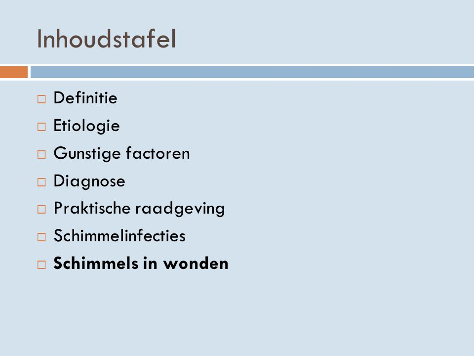 Inhoudstafel Definitie Etiologie Gunstige factoren Diagnose