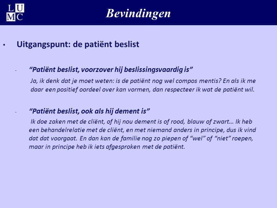 Bevindingen Uitgangspunt: de patiënt beslist