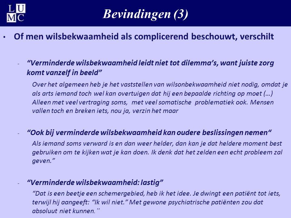 Bevindingen (3) Of men wilsbekwaamheid als complicerend beschouwt, verschilt.
