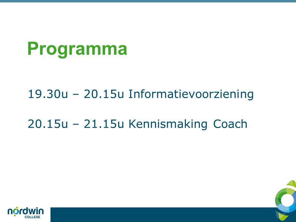 Programma 19.30u – 20.15u Informatievoorziening