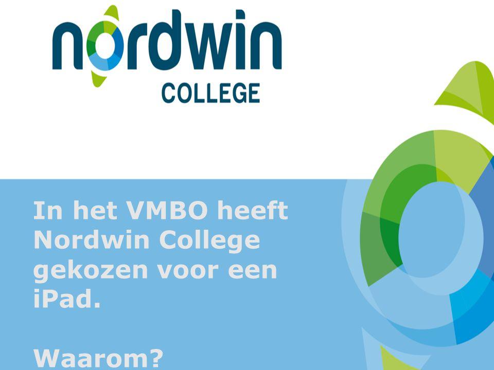 In het VMBO heeft Nordwin College gekozen voor een iPad.