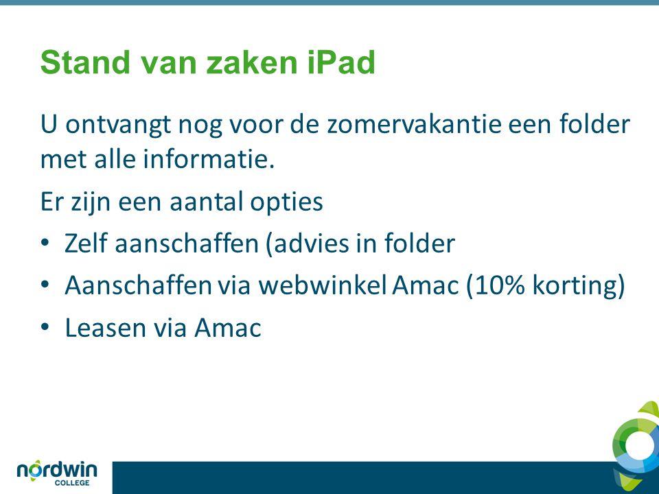 Stand van zaken iPad U ontvangt nog voor de zomervakantie een folder met alle informatie. Er zijn een aantal opties.