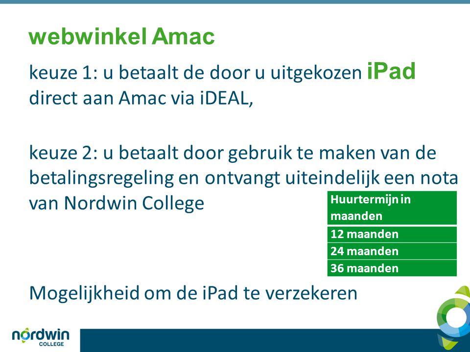 webwinkel Amac keuze 1: u betaalt de door u uitgekozen iPad direct aan Amac via iDEAL,