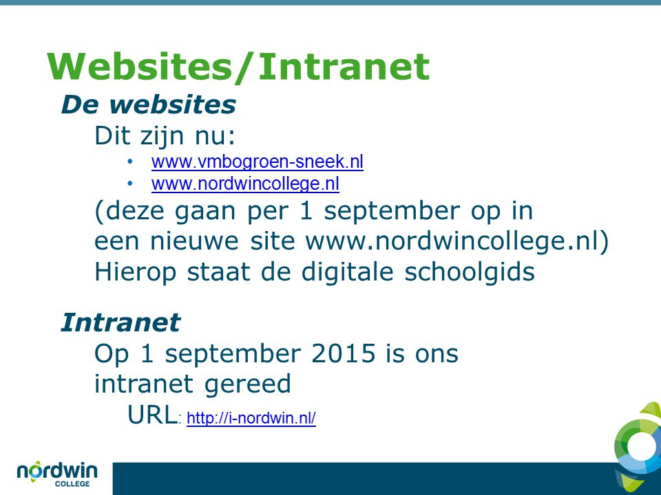 Websites/Intranet De websites Dit zijn nu: