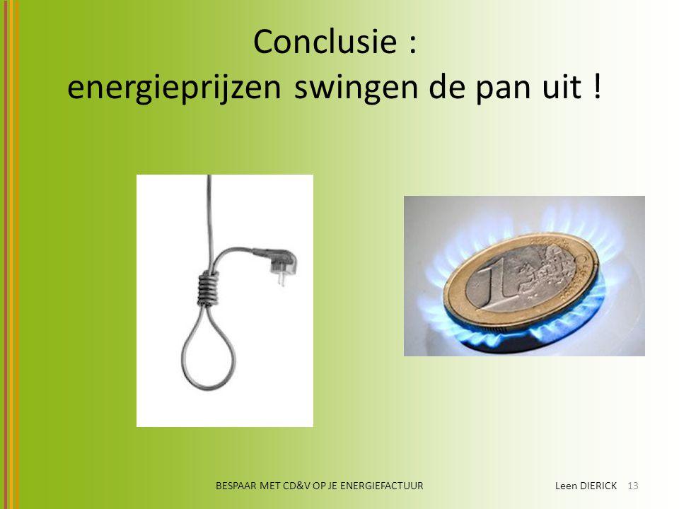 Conclusie : energieprijzen swingen de pan uit !