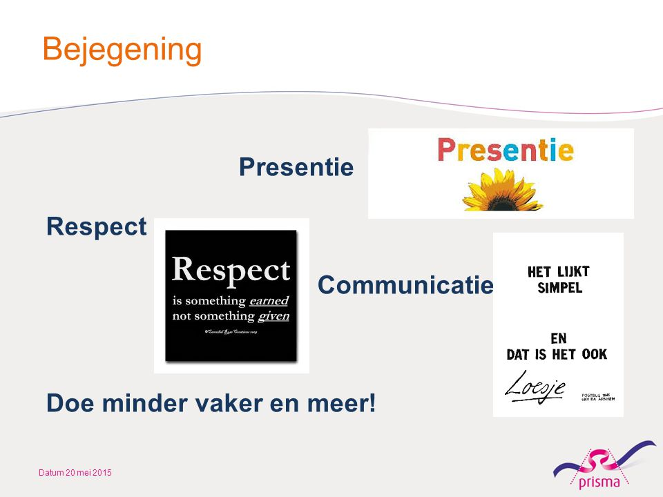 Bejegening Presentie Respect Communicatie Doe minder vaker en meer!