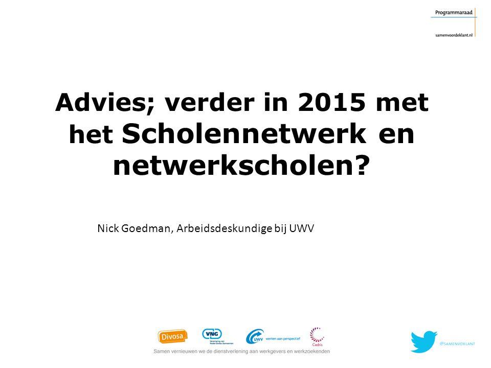 Advies; verder in 2015 met het Scholennetwerk en netwerkscholen