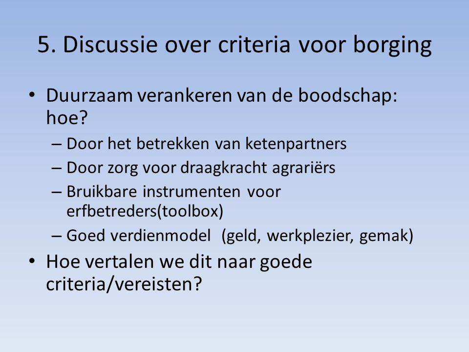 5. Discussie over criteria voor borging