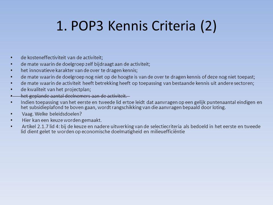 1. POP3 Kennis Criteria (2) de kosteneffectiviteit van de activiteit;