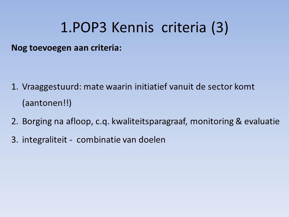 1.POP3 Kennis criteria (3) Nog toevoegen aan criteria: