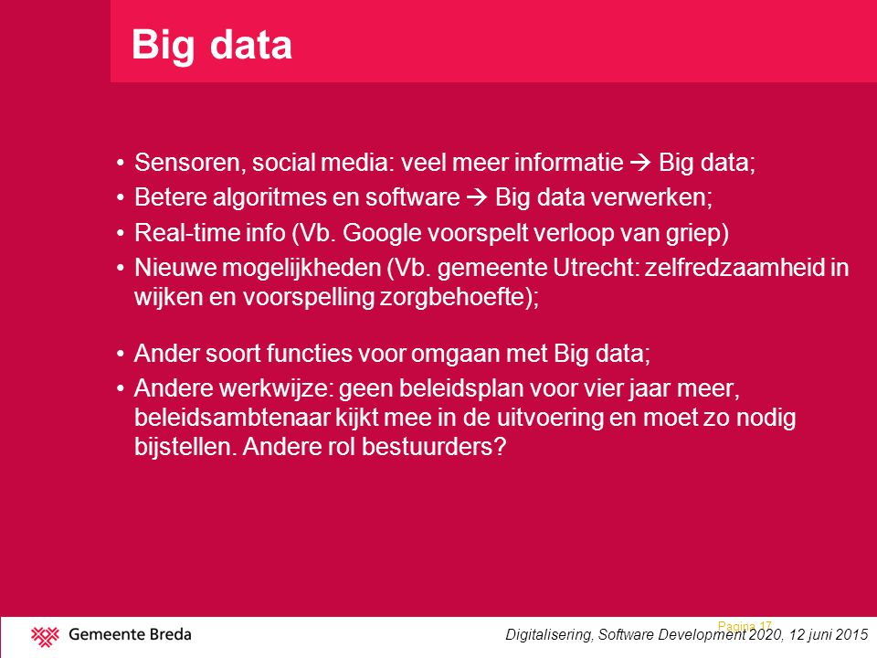 Big data Sensoren, social media: veel meer informatie  Big data;