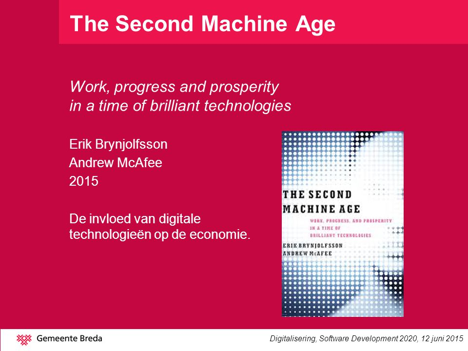 The Second Machine Age Work, progress and prosperity in a time of brilliant technologies. Erik Brynjolfsson.