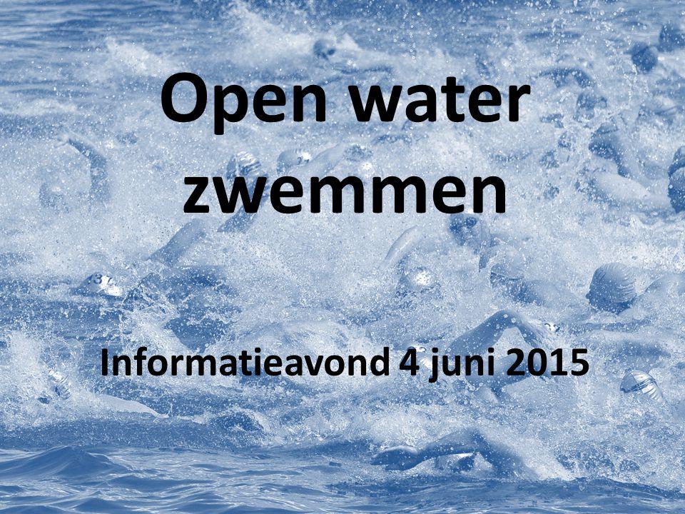 Open water zwemmen Informatieavond 4 juni 2015
