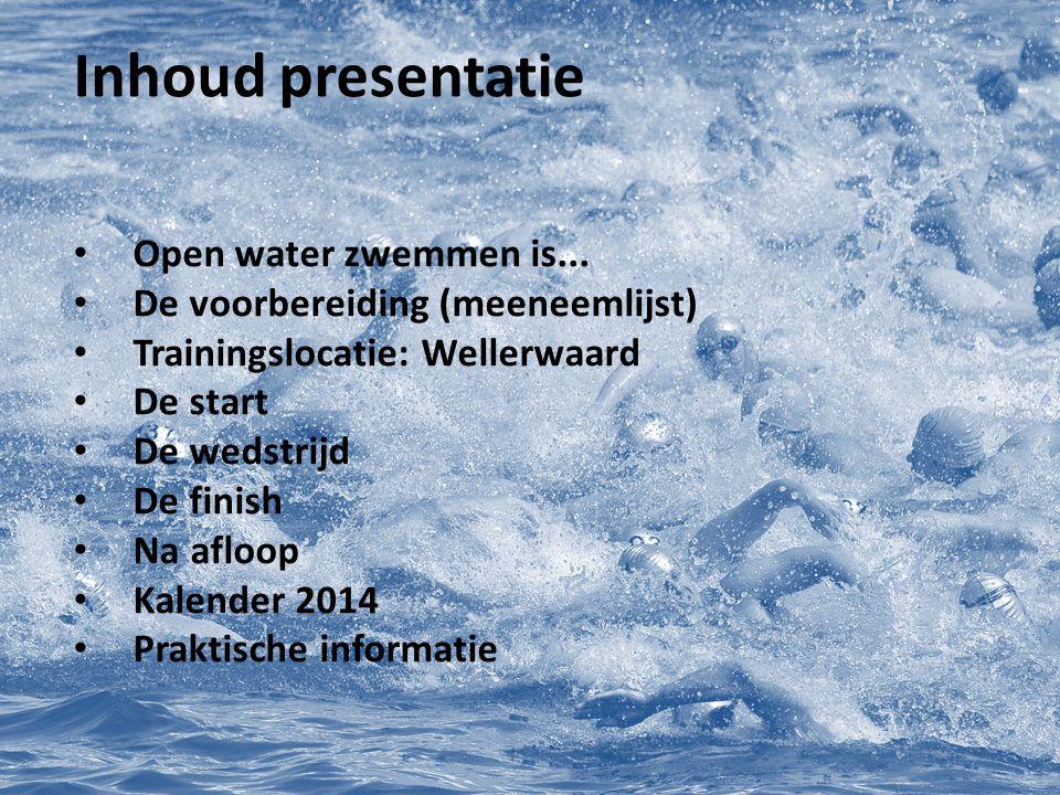 Inhoud presentatie Open water zwemmen is...
