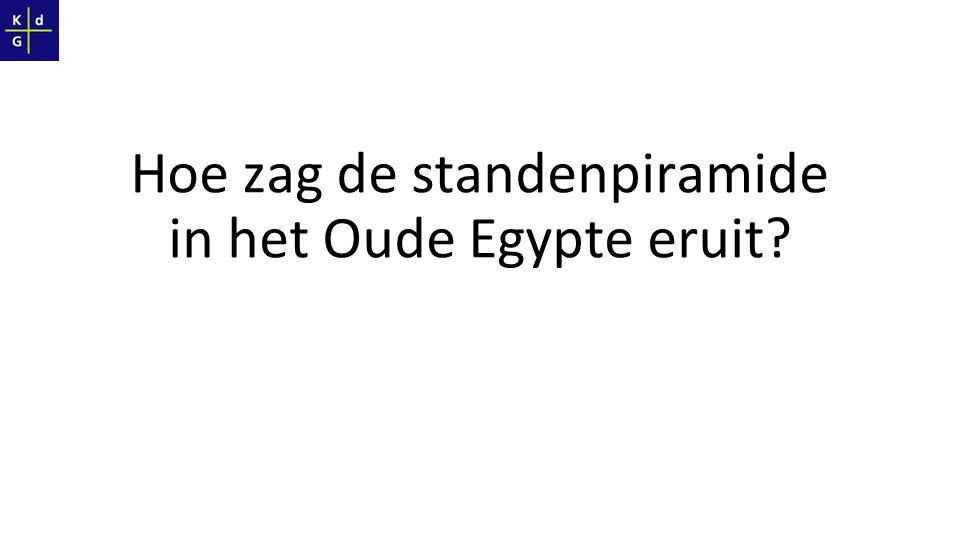 Hoe zag de standenpiramide in het Oude Egypte eruit