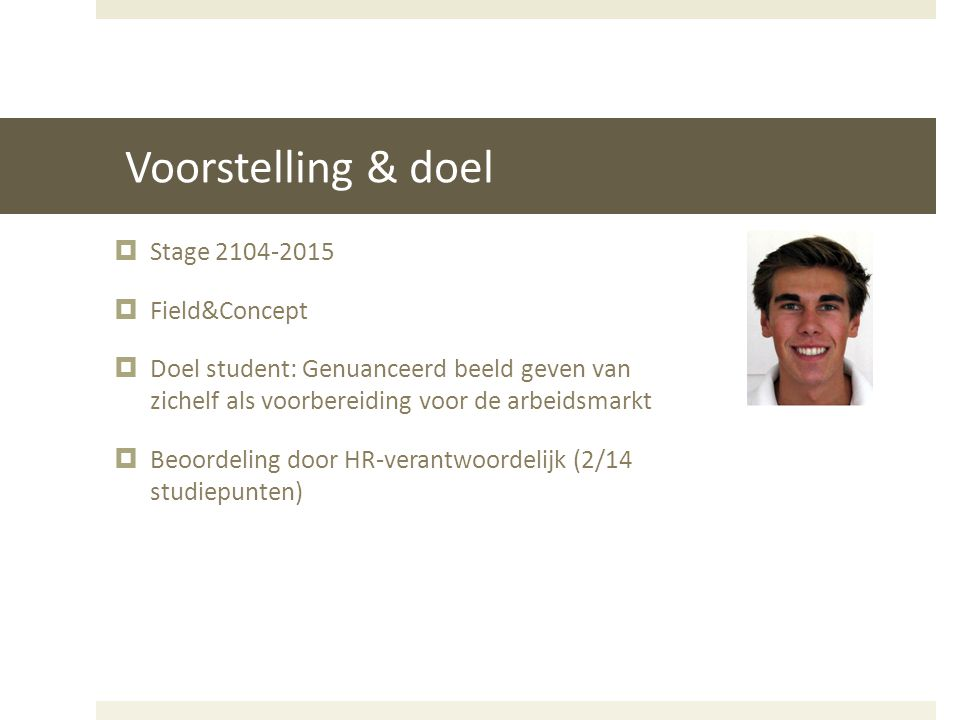 Voorstelling & doel Stage 2104-2015 Field&Concept